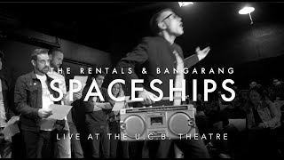 The Rentals - BOOMBOXING with BANGARANG! (Spaceships Live at the U.C.B. Theatre)