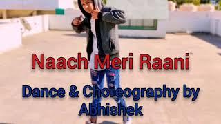 Naach Meri Rani - Dance Cover   Guru Randhawa   Nora Fatehi   Abhishek Sidhmayi Group