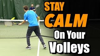 How To Stay Calm On Your Volleys