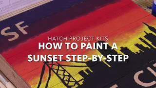 Dremel Hatch Skyline Project Kit - How to Paint a Sunset