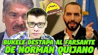 BUKELE DESTAPA AL FARSANTE DE NORMAN QUIJANO - SOY JOSE YOUTUBER