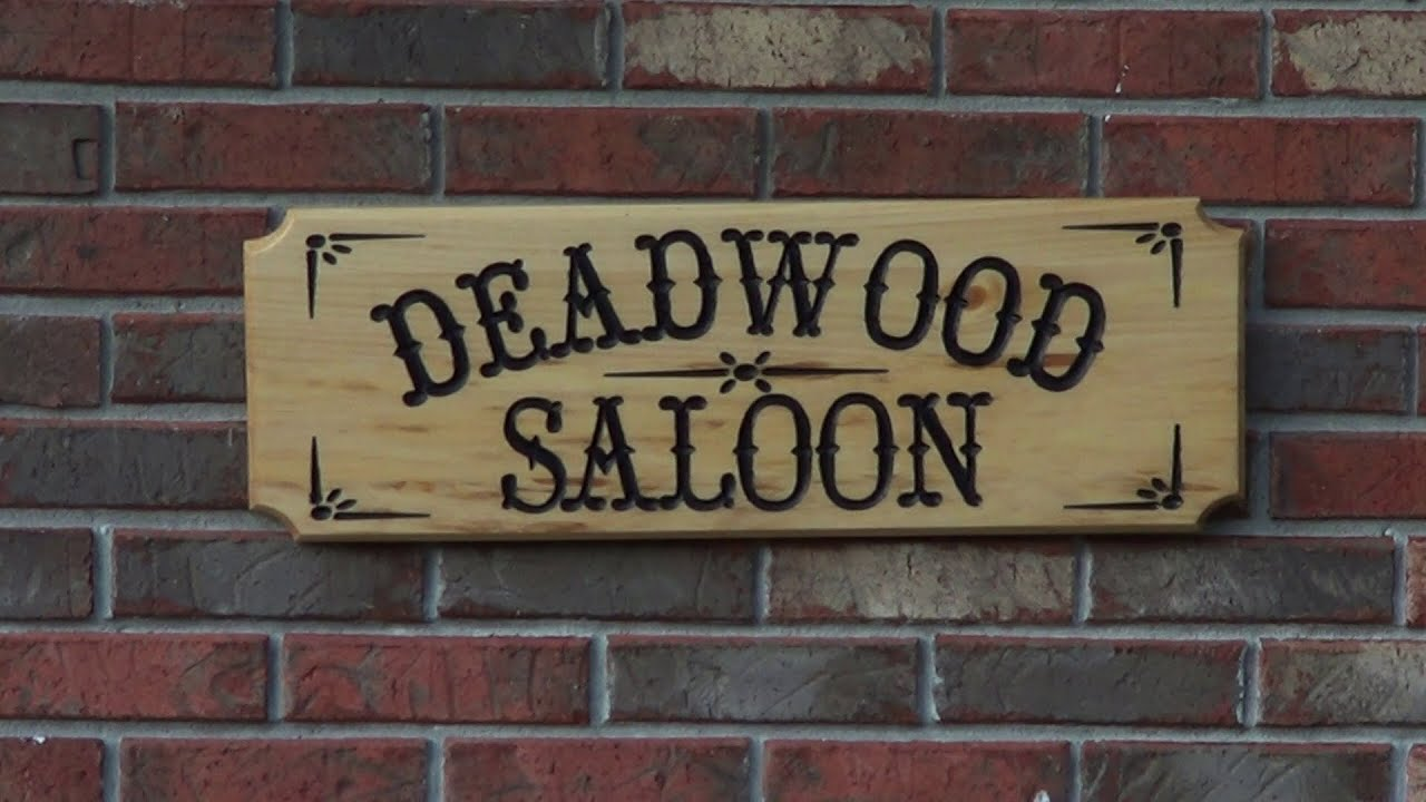 Making a deadwood saloon sign on the cnc youtube for The sign