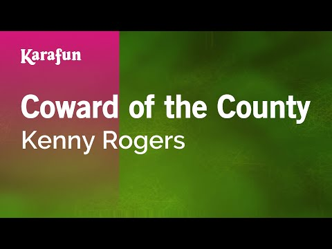 Karaoke Coward Of The County - Kenny Rogers *
