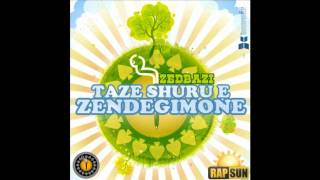 Zedbazi - Taze shurue zendegimone - [ With Lyrics ]