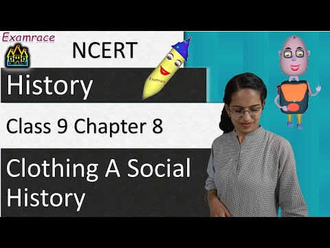 NCERT Class 9 History Chapter 8: Clothing A Social History