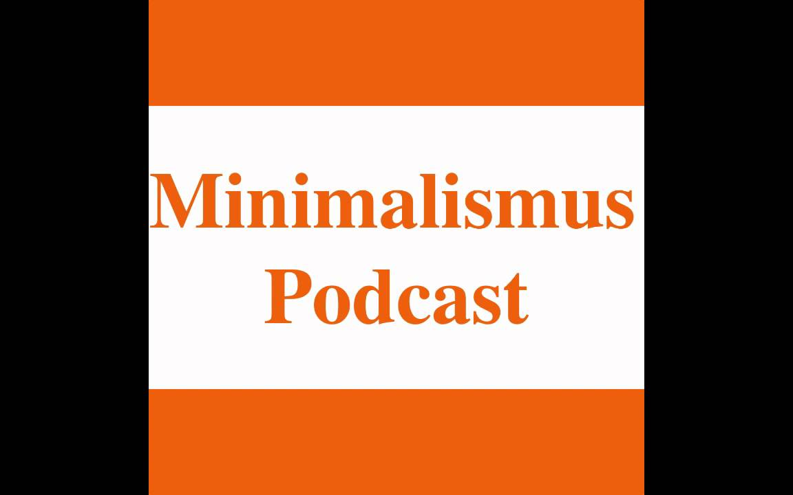 Minimalismus Podcast - Folge 07 - Haben oder Sein - YouTube