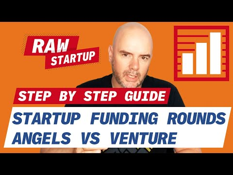 Startup Funding Rounds - Angel Investors Vs Venture Capitalists