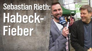 Reporter Sebastian Rieth im Robert-Habeck-Fieber