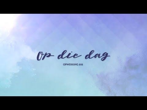 Opwekking 818 - Op die dag - CD42 (lyric video)