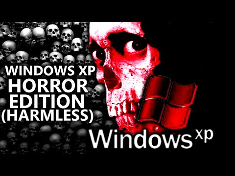 WINDOWS XP.EXE HORROR EDITION BUT HARMLESS (Windows XP Horror Edition NO VIRUS Creepypasta Edition)