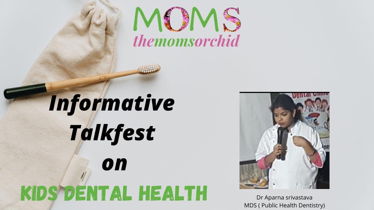 Kids Dental Health - Informative Talkfest with Dr Aparna Srivastava MDS (Public Health Dentistry)