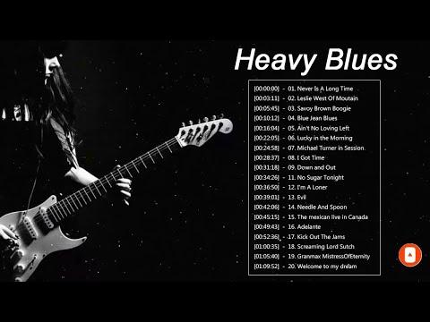 Heavy Blues Rock Songs - Top 20 Heavy Blues Songs Playlist
