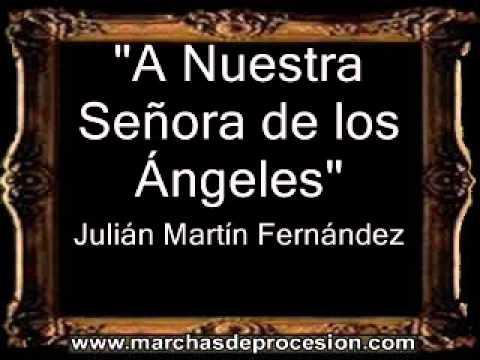 A Nuestra Señora de los Ángeles - Julián Martín Fernández [BM]