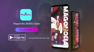 Magonolia Mobile Game (Official Ad)