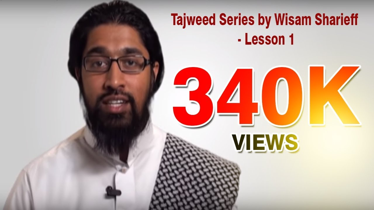 Tajweed Series - By Wisam Sharieff - Lesson 1