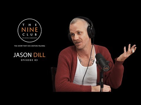 Jason Dill | The Nine Club With Chris Roberts - Episode 83