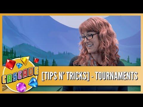 Cascade Tips & Tricks - Tournaments