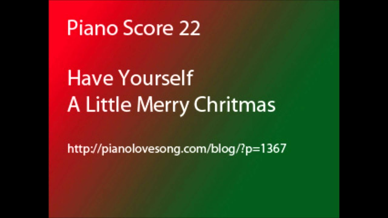 have yourself a merry little christmas piano solo score youtube