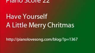 Have Yourself A Merry Little Christmas (Piano Solo + Score)