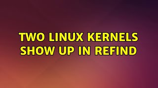Ubuntu: Two linux kernels show up in rEFInd