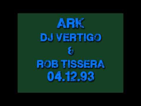 Ark - DJ Vertigo & Rob Tissera 04.12.93