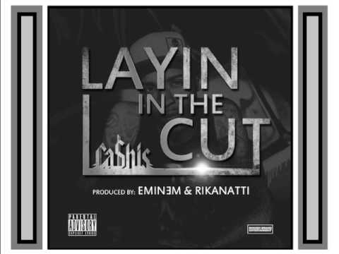 CA$HIS - laying in the cut