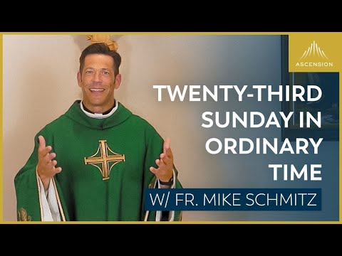 Twenty-third Sunday in Ordinary Time - Mass with Fr. Mike Schmitz