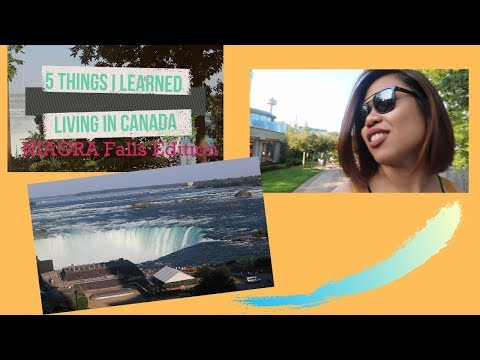 5 Things I Learned Living In Canada (Niagara Falls Edition)