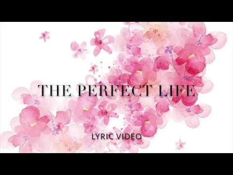 THE PERFECT LIFE | Lyric Video