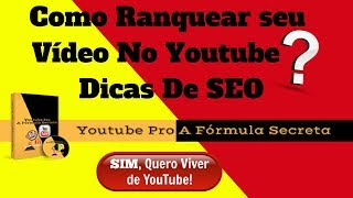 Como Ranquear Seu Vídeo No Youtube? Dicas De SEO  Curso Youtube Pro a Formula Secreta