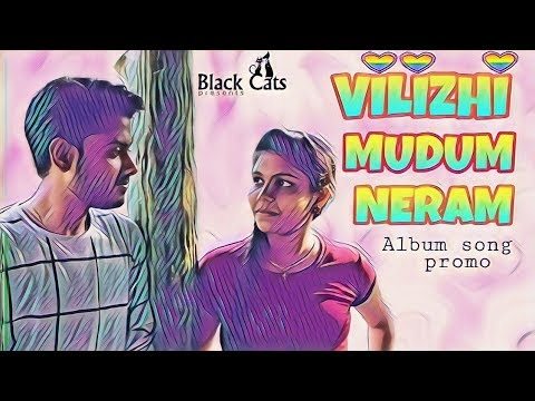 'Vilizhi Mudum Neram'  (Official Promo) | Black Cats YT |