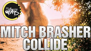 Mitch Brasher Ft. Stephanie Kay - Collide (Original Mix)