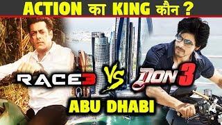 Action का King कौन ? | Shahrukh Khan या  Salman Khan | Race 3 VS Don 3 At Abu Dhabi