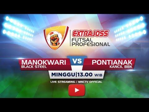 BLACK STEEL (MANOKWARI) VS KANCIL BBK (PONTIANAK) (FT :6-2) - Extra Joss Futsal 2018