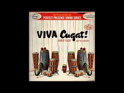Xavier Cugat  And His Orchestra  Viva Cugat! full album