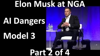 Elon Musk at NGA - AI Killing People? Model 3 - 2017-07-15 [Part 2/4]