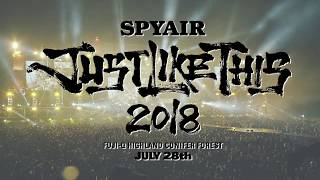 SPYAIR 『JUST LIKE THIS 2018』7/28開催決定!