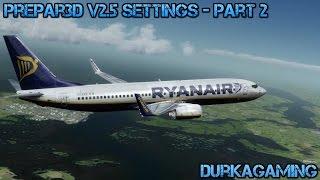 Prepar3D v2.5 Settings - Part 2