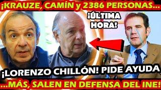 LORENZO CHILLON ¡ PIDE AYUDA A ENRIQUE KRAUZE AGUILAR CAMIN y 2386 PERSONAS MAS ! DEFIENDEN AL INE