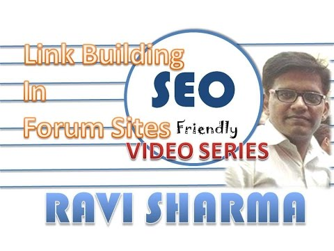 Link Building in Forum Sites - SeoFriendly Video Series By Ravi Sharma