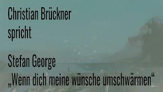 """Stefan George – """"Wenn dich meine Wünsche umschwärmen"""" (1907)"""