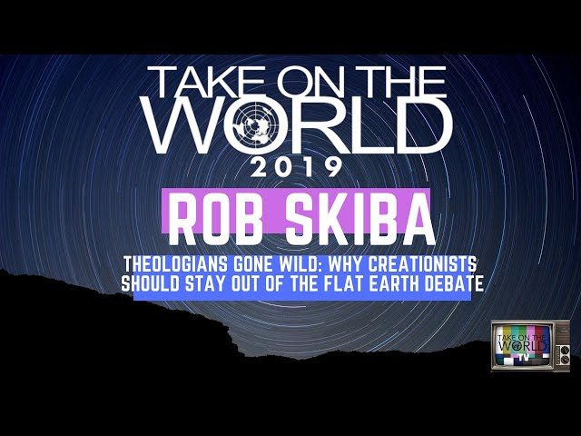 🌎 🔨Rob Skiba - Theologians Gone Wild: Why Creationists should stay OUT of the Flat Earth Debate❗❗