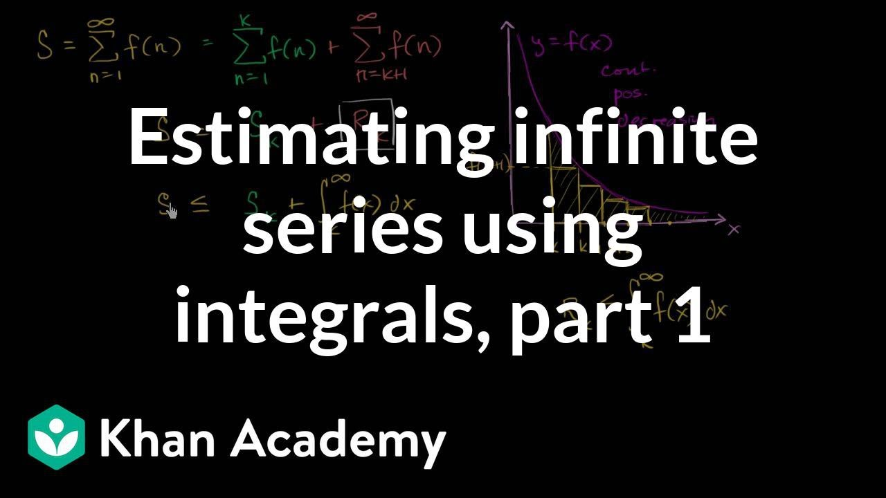 Series estimation with integrals (video)   Khan Academy