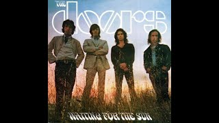 𝐓𝐡𝐞 𝐃𝐨𝐨𝐫 𝐬 - WAITIN G FOR THE SUN - FULL ALBUM - (1968)