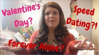 Let's Chat! Valentine's Day, Christian Speed Dating and Being Very Single