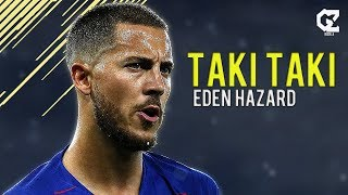 Eden Hazard  Taki Taki - Dj Snake ft Ozuna Cardi B  Crazy Goals  Skills  HD