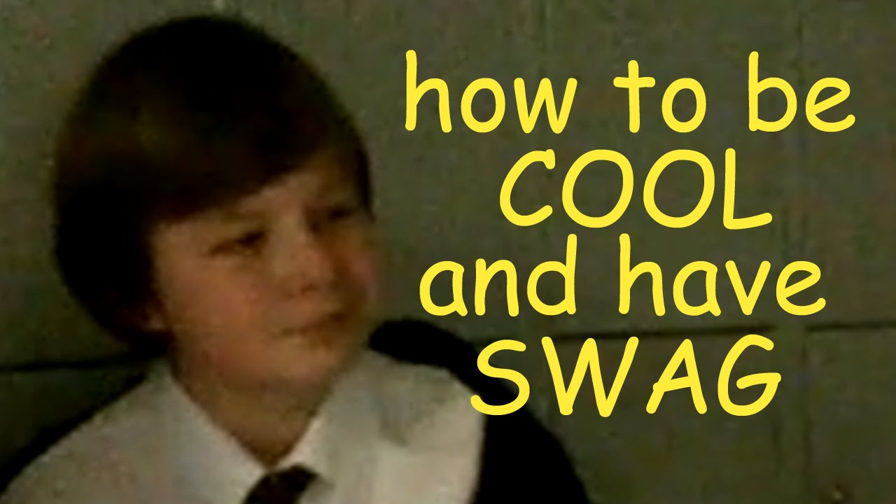 How To Be Cool And Have Swag  Youtube