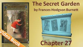 Chapter 27 - The Secret Garden by Frances Hodgson Burnett - In the Garden(, 2011-12-05T04:46:43.000Z)