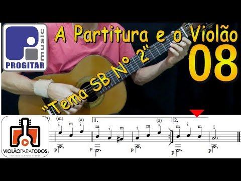 A Partitura e o Violão 08 Tema SB 2 Violão Para Todos
