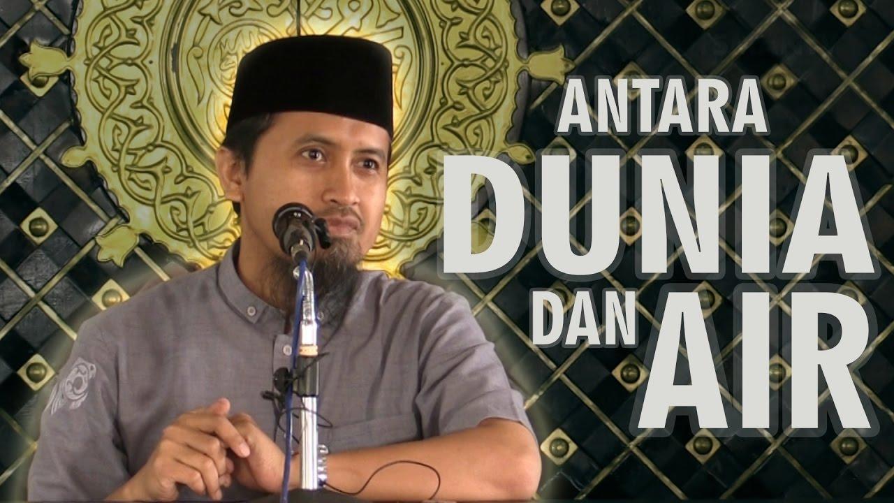Antara Dunia Dan Air - Ustadz Abdullah Zaen,Lc.MA
